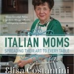 Italian Moms - Spreading their Art to every Table, by Elisa Costantini http://amzn.to/1ULc0Rl